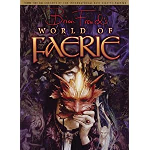 Amazon.com: Brian Froud's World of Faerie (9781933784137): Brian ...
