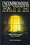 img - for Uncompromising Faith: One Man's Notes from Prison book / textbook / text book
