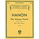 Hanon: The Virtuoso Pianist, Book 1: In Sixty Exercises for the Piano (Schirmer's Library of Musical Classics)by Theodore Baker