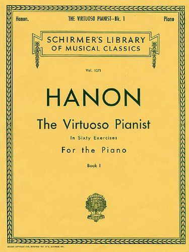 Virtuoso Pianist in 60 Exercises - Book 1: Piano Technique (Schirmer's Library, Volume 1071)
