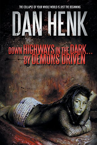 Down Highways in the Dark...: By Demons Driven