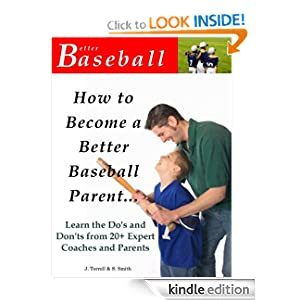 How to Become a Better Baseball Parent - Learn the Do's and Don'ts from 20+ Expert Coaches and Parents