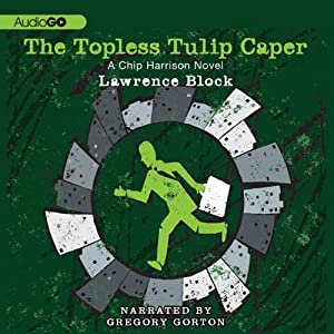 The Topless Tulip Caper | [Lawrence Block]