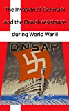 The invasion of Denmark and the Danish Resistance during WWII