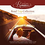 Road Trip Collection: Six Contemporary Romance Novellas | Jolene Betty Perry,Sarah M. Eden,Ranee S. Clark,Annette Lyon,Heather B. Moore