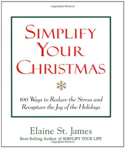 simplify-your-christmas-100-ways-to-reduce-the-stress-and-recapture-the-joy-of-the-holidays-elaine-s