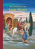 Die Geschichte von Sankt Martin (Bilder- und Vorlesebücher)
