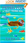 Peter Poo: A Toilet Training Book