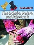 Handschuhe, Stulpen und Pulswärmer
