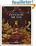 Fantastic Mr. Fox: The Making of the...