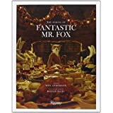 Fantastic Mr. Fox: The Making of the Motion Pictureby Wes Anderson