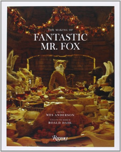 The Making of Fantastic Mr Fox /Anglais