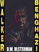 Black Ops: MAC WALKER'S BENGHAZI: A pulse-pounding black ops, ready to kill thriller...