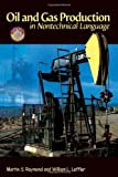 img - for Oil & Gas Production in Nontechnical Language by Martin S. Raymond (2005-10-10) book / textbook / text book