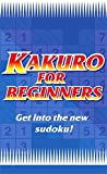img - for Kakuro for Beginners Blue: Get Into the New Sudoku! (Bk. 2) book / textbook / text book