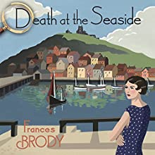 Death at the Seaside Audiobook by Frances Brody Narrated by Anne Dover