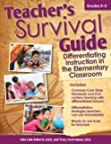 Teachers Survival Guide: Differentiating Instruction in the Elementary Classroom
