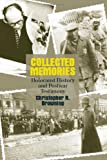 Collected Memories: Holocaust History and Post-War Testimony (George L. Mosse Series in Modern European Cultural and Intellectual History) (0299189848) by Browning, Christopher R.