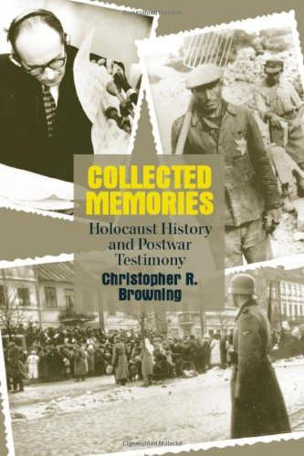 Collected Memories: Holocaust History and Post-War...