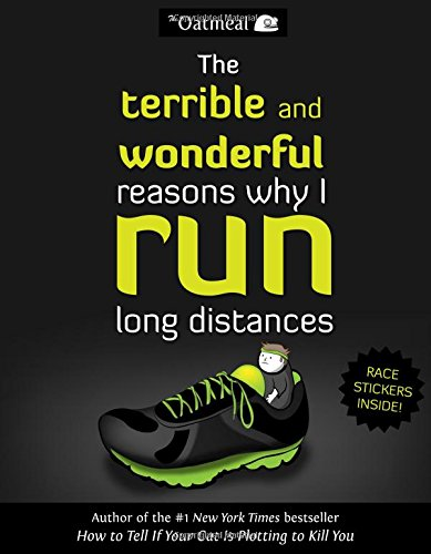 The Oatmeal: The Terrible and Wonderful Reasons Why I Run Long Distances