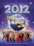 The Official Strictly Come Dancing Annual 2012 (Annuals 2012) Alison Maloney