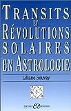 Liliane Souvay TRANSITS ET REVOLUTIONS SOLAIRES EN ASTROLOGIE
