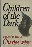img - for Children of the dark book / textbook / text book