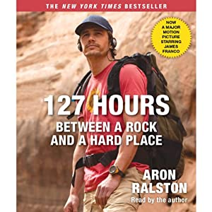 127 Hours: Between a Rock and a Hard Place (Movie Tie- In) | [Aron Ralston]