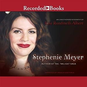 Stephenie Meyer: Author of the Twilight Saga Audiobook