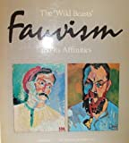 "The ""Wild Beasts"": Fauvism and Its Affinities (0870706381) by Elderfield, John"