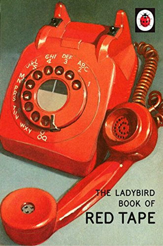 * NEW * The Ladybird Book of Red Tape (Ladybirds for Grown-Ups)