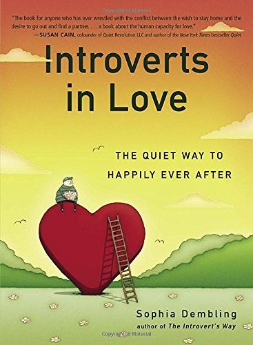 Introverts in Love: The Quiet Way to Happily Ever After