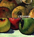img - for Cezanne and American Modernism (Baltimore Museum of Art) by Gail Stavitsky (2009-08-25) book / textbook / text book