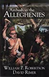 img - for Ambush in the Alleghenies (Alleghenies Series Book 1) book / textbook / text book