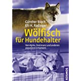 Wlfisch fr Hundehalter: Von Alpha, Dominanz und anderen populren Irrtmernvon &#34;Gnther Bloch&#34;