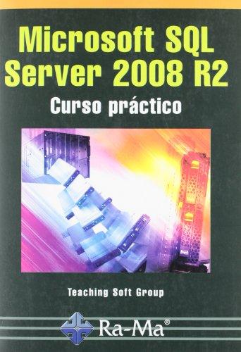 Microsoft SQL Server 2008 R2. Curso práctico