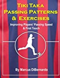Tiki Taka Passing Patterns & Exercises: Improving Players' Passing Speed & First Touch