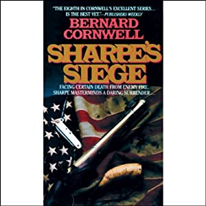 Sharpe's Siege: Book XVIII of the Sharpe Series | [Bernard Cornwell]