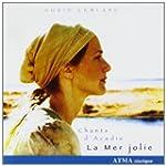 La Mer Jolie Chants D Acadie