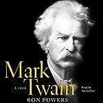 Mark Twain: A Life | Ron Powers