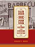 Barbecue: The History of an American Institution