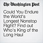 Could You Endure the World's Longest Nonstop Flight? Find out Who's King of the Long Haul | Mary Ann Anderson