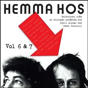 Hemma Hos Vol. 6 & 7 Hörspiel