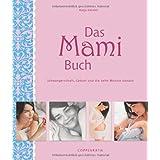 """Das Mami Buch: Schwangerschaft, Geburt und die Zeit danachvon """"Katja Kessler"""""""