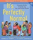 It s Perfectly Normal: Changing Bodies, Growing Up, Sex, and Sexual Health (The Family Library)