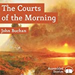 The Courts of the Morning | John Buchan
