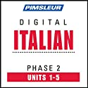 Italian Phase 2, Unit 01-05: Learn to Speak and Understand Italian with Pimsleur Language Programs