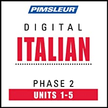Italian Phase 2, Unit 01-05: Learn to Speak and Understand Italian with Pimsleur Language Programs  by Pimsleur