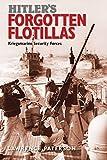 img - for Hitler's Forgotten Flotillas: Kriegsmarine Security Forces book / textbook / text book
