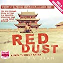 Red Dust Audiobook by Ma Jian Narrated by William Rycroft